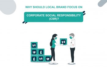Why Should Local Brand Focus on Corporate Social Responsibility (CSR)?: