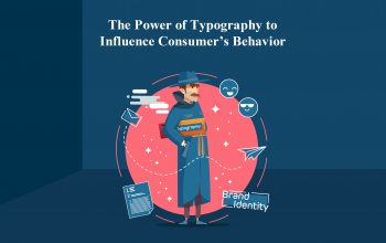 The Power of Typography to Influence Consumer's Behavior